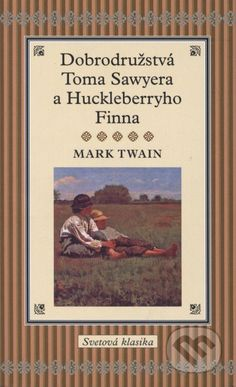 Martinus.sk > Knihy: Dobrodružstvá Toma Sawyera a Huckleberryho Finna (Mark Twain)