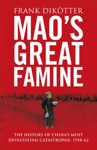 """""""Mao's Great Famine"""", by Frank Dikötter."""