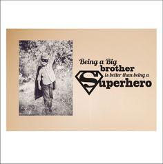 BIG BROTHER - SUPERHERO quote - 12x26 inches. $25.00, via Etsy.