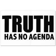 """NO? Think again:  """"Sure it does, it's agenda is to preserve freedom and stop abuse of power, establish fairness, establish trust through accountability, and keep the boundaries of safety.  Truth has a lot of maintaining to do because lies never stop working to take it down. That's maintenance.  Neglect would cost."""" - mts"""