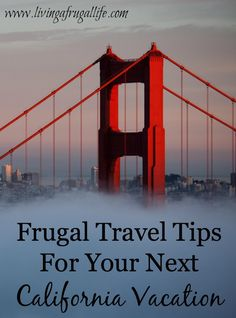 Frugal Travel Tips For Your Next California Vacation