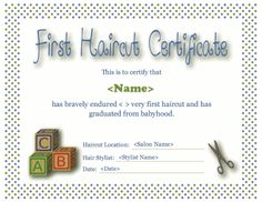 An award certificate to present to a baby after his or her first haircut. Free downloads at http://mycertificatetemplates.com/download/first-haircut-certificate/