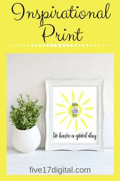 "This sunshine wall art would make fabulous bedroom or kitchen décor. Enjoy this ""Today is a good day to have a good day"" inspirational print."