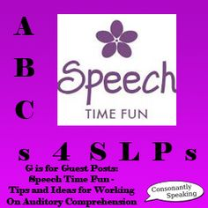ABCs 4 SLPs: G is for Guest Posts - Speech Time Fun Presents Tips and Ideas for Working on Auditory Comprehension - Re-pinned by @PediaStaff – Please Visit http://ht.ly/63sNt for all our pediatric therapy pins