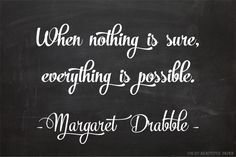 Love Quotes : When nothing is sure, everything is possible. Daily Inspiration Quotes, Daily Quotes, Best Quotes, Love Quotes, Inspirational Quotes, Famous Quotes, Love Words, Beautiful Words, Possibility Quotes