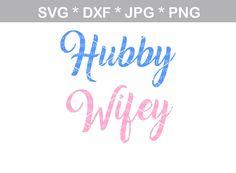 Hubby, Wifey, wedding, bride, groom, marriage, digital download, SVG, – CreatedSurprises