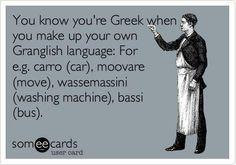 You know you're Greek Greek Memes, Funny Greek, Greek Quotes, Greek Sayings, Greek Girl, Western Philosophy, Funny Quotes, Life Quotes, Greek Language