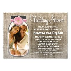 Rustic Mason Jar and Your Photo Wedding Shower Personalized Announcements Burlap background pink daisy and Rustic Mason Jar with your photo. Outstanding country style and mason jars Wedding Shower invitations. If you have a custom color request please contact me