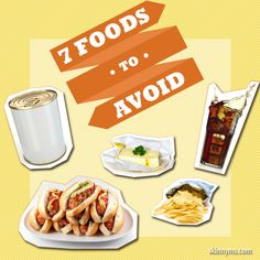 7 Foods to Avoid - Some foods play on cravings, making us want more and more, leading to unhealthy weight gain.  #healthy #gethealthy #weightloss