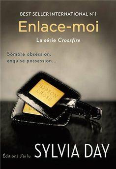 La série Crossfire, Tome 3 : Enlace-moi: Amazon.fr: Sylvia Day, Agathe Nabet: Livres