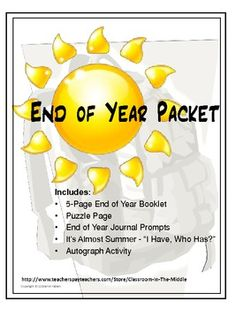 "End of Year Packet of Student Activities - This 20 page packet consists of end-of-year activities including a student booklet, two puzzle pages, a page of journal prompts, an ""I Have . . . .Who Has . . . ?"" game and an autograph activity. $"