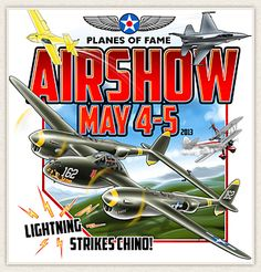 CHINO, CA - May 4 &  5, 2013 - Planes of Fame Air Show.(Holly u need to go)