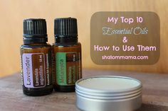 Great resource if you are new to the world of essential oils. My Top 10 Essential Oils & How to Use Them - Shalom Mama