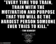 Every time you train...