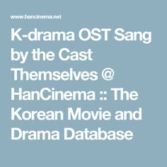 K-drama OST Sang by the Cast Themselves @ HanCinema :: The Korean Movie and Drama Database