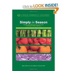 Simply in Season: a very useful cookbook to have when eating seasonally/relying on a CSA box.