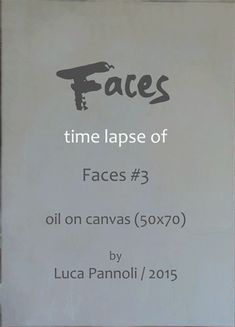 "Luca Pannoli visual artist Make of ""Faces#3"", oil on canvas, 2015 finalist at EneganArt Contest, Firenze"
