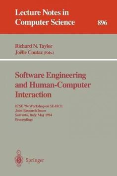 Software Engineering and Human-computer Interaction: Icse '94 Workshop on Se-hci: Joint Research Issues, Sorrento...
