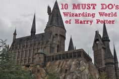 10 Must Do Activities and Attractions at the Wizarding World of Harry Potter.