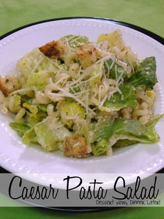 {Dessert Now, Dinner Later!} Caesar Pasta Salad