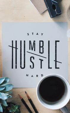 Stay humble. Hustle hard.   In this example I really enjoyed the break cause by the H and the E creating two words. The hieracrchy of the HU and LE really make your eye draw to the middle signifying the two words humble and hustle. There arent any visual punctuation which is enjoyable because this is sinple and doesnt have any dostractions
