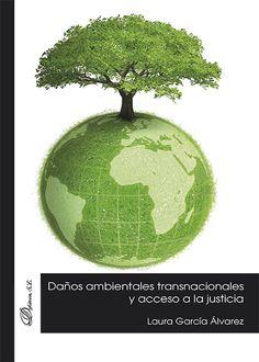 Daños ambientales transnacionales y acceso a la justicia / Laura García Álvarez