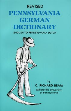 Each English word in the dictionary is listed with its Pa. German translation, various uses of the word, and occasionally a sentence using the word or phrase in both languages to clarify the meaning.
