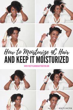 How to Moisturize 4C Hair and Keep It Moisturized