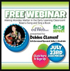 """FREE webinar! Earn continuing education credit! """"Making Monday Matter: Fusing the Arts with Early Literacy."""" Presented live on 7/23 and recorded for your ease of viewing. Join Debbie Clement at edWeb, sponsored by FrogStreet Press. {There are 10 other webinars in the vault by valued ECE speakers: Dr. Jean Feldman, Dr. Pam Schiller and Dr. Becky Bailey}"""