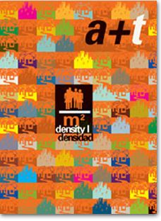 All four issues of the a+t magazine Density series are the start of a+t research group's investigation on housing. Density I, which printed version is sold out, is now available in digital version at Zinio and by projects in PDF format.