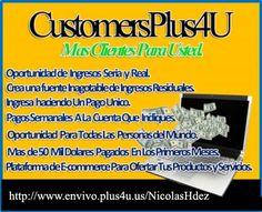 Cada Día Somos Más Ganando Dinero Con CustomersPlus4U!!. Es un hecho.  No te quedes fuera, Planea Tu Futuro.
