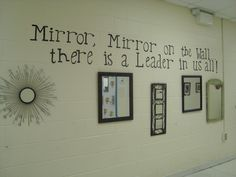 mirror wall, oh this is so sweet! Totally goes with the Leader In Me! (Look in the mirror you can lead too) Disney Classroom, School Classroom, Classroom Themes, Classroom Organization, Organization Ideas, Classroom Management, Organizing, School Hallways, School Murals