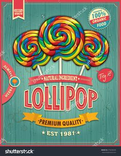 Find Vintage Lollipop Candy Poster Design stock images in HD and millions of other royalty-free stock photos, illustrations and vectors in the Shutterstock collection. Thousands of new, high-quality pictures added every day. Retro Candy, Vintage Candy, Vintage Labels, Vintage Signs, Retro Vintage, Candy Labels, Lollipop Candy, Candy Art, Retro Recipes