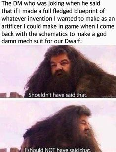 Never underestimate an inspired players determination. Dnd Funny, Stupid Funny Memes, Funny Cute, Hilarious, Dnd Stories, Dungeons And Dragons Memes, Dragon Memes, Gaming Memes, Pen And Paper