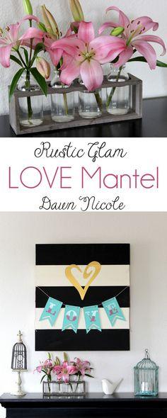 Rustic Glam LOVE Mantel | bydawnnicole.com