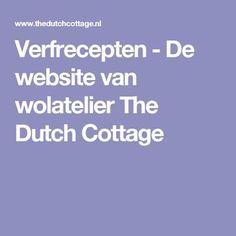Verfrecepten - De website van wolatelier The Dutch Cottage India Flint, Dutch, Cottage, Crafty, Website, Van, Alpaca, Color, Indigo