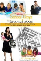 School Days and the Divorce Maze: A Complete Guyide for Joint Custody Parents in Managing Your Childs Successful School Career Joint Custody, Child Custody, School Days, School Stuff, Family Issues, Divorce, Career, Success, Maze
