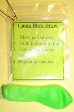 "Supplies:  Paper: Recommended - 24 lb stock, various colors|  Small balloon (package of water balloons - 100)  Size 2""x2"" zip bags    Print and cut out the Camp Blow Dryer tag.  Place balloon in bag. Staple tag to top."