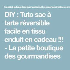 DIY : Tuto sac à tarte réversible facile en tissu enduit en cadeau !!! - La petite boutique des gourmandises