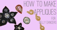 How to Make Appliques for Belly Dance Costumes - 3 Ways
