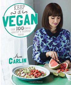 Keep it Vegan: 100 simple, healthy & delicious dishes by Áine Carlin http://www.amazon.co.uk/dp/0857832522/ref=cm_sw_r_pi_dp_kVBPub0VM84NA