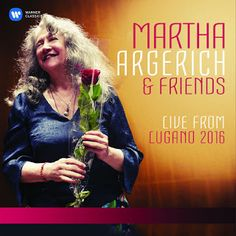 Martha Argerich & Friends  Live from the Lugano Festival 2016    Warner Classics, 2017