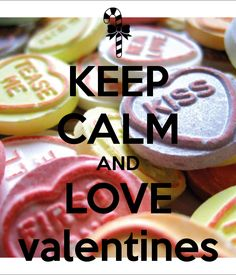 KEEP CALM AND LOVE valentines Keep Calm Posters, Keep Calm Quotes, Quotes About Everything, Keep Calm And Love, Love Valentines, Candy Cane, Friday, Posts, Top