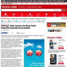 Folha de S. Paulo newspaper: http://www1.folha.uol.com.br/livrariadafolha/2015/09/1684826-conheca-john-lennon-em-nova-york-biografia-ilustrada-do-ex-beatle.shtml