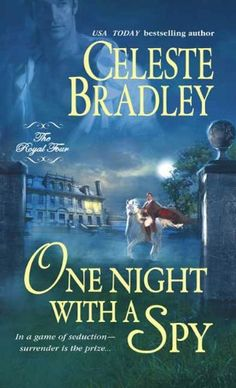 One Night With a Spy (Royal Four Book 3) - Kindle edition by Celeste Bradley. Romance Kindle eBooks @ Amazon.com.