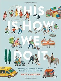 This Is How We Do It: One Day in the Lives of Seven Kids from Around the World (4-5-6-7-8Y) [Humanities] [Cultural Studies]
