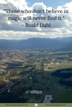 """""""Those who don't believe in magic will never find it."""" - Roald Dahl   #MDI"""
