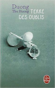 Amazon.fr - Terre des oublis - Grand prix des Lectrices de Elle 2007 - Thu Huong Duong - Livres
