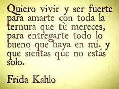 Resultado de imagen para frases frida kahlo