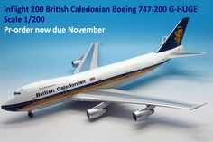 British Caledonian Boeing 747 Scale 1/200 is selling fast have you secured yours yet